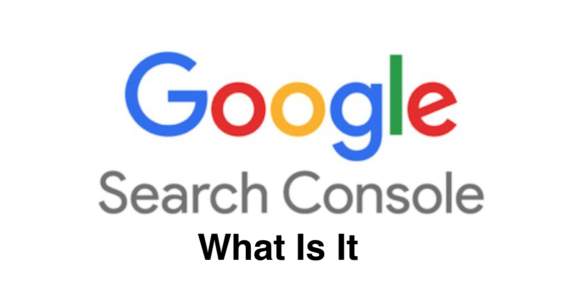 What Is Google Search Console – And Why You Should Care